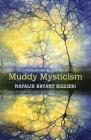 Muddy Mysticism: the Sacred Tethers of Body, Earth and Everyday Cover Image
