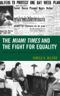The Miami Times and the Fight for Equality: Race, Sport, and the Black Press, 1948-1958 Cover Image