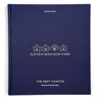 Eleven Madison Park: The Next Chapter, Revised and Unlimited Edition: [A Cookbook] Cover Image