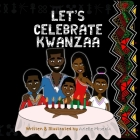 Let's Celebrate Kwanzaa!: An Introduction To The Pan-Afrikan Holiday, Kwanzaa, For The Whole Family Cover Image