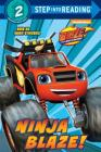 Ninja Blaze! (Blaze and the Monster Machines) (Step into Reading) Cover Image