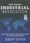 The Third Industrial Revolution: How Lateral Power Is Transforming Energy, the Economy, and the World Cover Image