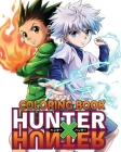 Hunter x Hunter Coloring Book: HxH Anime Coloring Book For Adults & Kids, Coloring Book for Hunter x Hunter Fans Cover Image