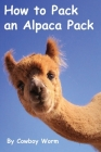 How to Pack an Alpaca Pack Cover Image