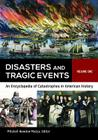 Disasters and Tragic Events [2 Volumes]: An Encyclopedia of Catastrophes in American History Cover Image