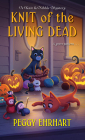 Knit of the Living Dead (A Knit & Nibble Mystery #6) Cover Image