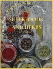 Superfoods and Herbs: Top Natural Remedies For Weight Loss and Detox your body Cover Image