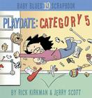 Playdate: Category 5 (Baby Blues Scrapbook #19) Cover Image