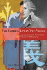 The Common Law in Two Voices: Language, Law, and the Postcolonial Dilemma in Hong Kong Cover Image