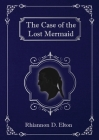 The Case of the Lost Mermaid Cover Image