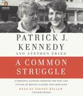 A Common Struggle: A Personal Journey Through the Past and Future of Mental Illness and Addiction Cover Image
