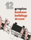 Walter Gropius: Bauhaus Buildings Dessau: Bauhausbücher 12 Cover Image