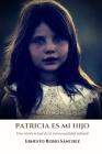 Patricia es mi hijo.: Una visión actual de la transexualidad infantil Cover Image