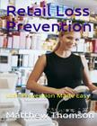 Retail Loss Prevention: Loss Prevention Made Easy Cover Image