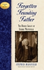 Forgotten Founding Father: The Heroic Legacy of George Whitefield (Leaders in Action) Cover Image