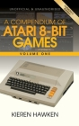 A Compendium of Atari 8-bit Games - Volume One Cover Image