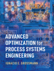 Advanced Optimization for Process Systems Engineering Cover Image