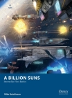 A Billion Suns: Interstellar Fleet Battles (Osprey Wargames) Cover Image