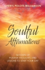 Soulful Affirmations: 365 Days of Positive Thoughts and Lessons to Start Your Day Cover Image