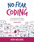 No Fear Coding: Computational Thinking Across the K-5 Curriculum Cover Image