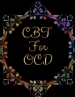 CBT For OCD: Ideal and Perfect Gift CBT For OCD- Best gift for Kids, You, Parents, Wife, Husband, Boyfriend, Girlfriend- Gift Workb Cover Image