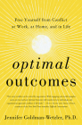 Optimal Outcomes: Free Yourself from Conflict at Work, at Home, and in Life Cover Image
