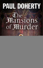 The Mansions of Murder: A Medieval Mystery (Brother Athelstan Medieval Mystery #18) Cover Image