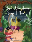 I Am: Who Jesus Says I Am Cover Image