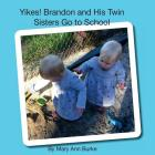 Yikes! Brandon and His Twin Sisters Go to School Cover Image