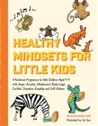 Healthy Mindsets for Little Kids: A Resilience Programme to Help Children Aged 5-9 with Anger, Anxiety, Attachment, Body Image, Conflict, Discipline, Cover Image