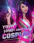 Yaya Han's World of Cosplay: A Guide to Fandom Costume Culture Cover Image