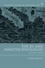 The EU and Nanotechnologies: A Critical Analysis (Modern Studies in European Law) Cover Image