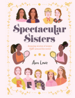 Spectacular Sisters: Amazing Stories of Sisters from Around the World Cover Image
