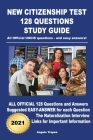 New Citizenship Test 128 Questions Study Guide: All Official USCIS questions - and easy answers! Cover Image