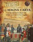 The Magna Carta: Cornerstone of the Constitution (Documenting U.S. History) Cover Image