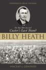 Billy Heath: The Man Who Survived Custer's Last Stand Cover Image