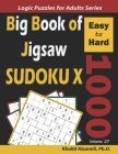 Big Book of Jigsaw Sudoku X: 1000 Easy to Hard Puzzles Cover Image