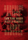 Surprise Attack: From Pearl Harbor to 9/11 to Benghazi Cover Image