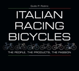 Italian Racing Bicycles: The People, the Products, the Passion Cover Image