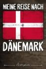 Meine Reise nach Dänemark Reisetagebuch: Tagebuch ca DIN A5 weiß liniert über 100 Seiten I Kopenhagen I Flagge I Europa I Urlaubstagebuch Cover Image