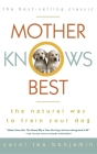 Mother Knows Best: The Natural Way to Train Your Dog Cover Image
