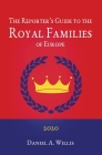 The 2020 Reporter's Guide to the Royal Families of Europe Cover Image