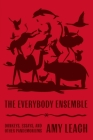 The Everybody Ensemble: Donkeys, Essays, and Other Pandemoniums Cover Image
