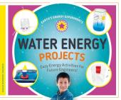 Water Energy Projects: Easy Energy Activities for Future Engineers! Cover Image