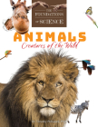 Animals: Creatures of the Wild Cover Image