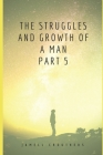 The Struggles and Growth of a Man Part 5 Cover Image