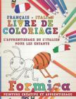 Livre de Coloriage: Français - Italien I l'Apprentissage de l'Italien Pour Les Enfants I Peinture Créative Et Apprentissage Cover Image