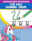 Unicorn Handwriting Workbook for Kids: 3-in-1: Writing Practice Book to Master Letters, Words & Sentences (over 100 pages). Unique dot-to-dot Cover Image