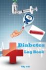 Diabetes Log Book: Blood Sugar Log Book for Adults, Diabetes Journal and Blood Sugar Log Book Cover Image