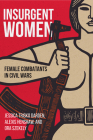 Insurgent Women: Female Combatants in Civil Wars Cover Image
